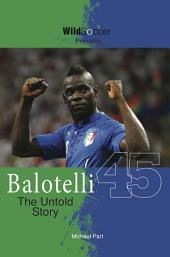 Balotelli The Untold Story