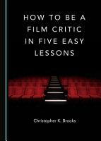How to Be a Film Critic in Five Easy Lessons PDF
