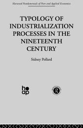 Typology of Industrialization Processes in the Nineteenth Century