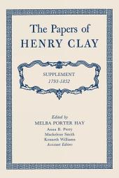The Papers of Henry Clay: Supplement 1793--1852