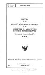 Minutes of the Business Meetings and Hearings of the Committee on Agriculture, House of Representatives
