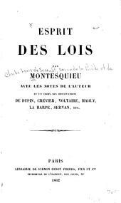 Esprit des lois par Montesquieu: avec les notes de l'auteur et un choix des observations de Dupin, Crevier, Voltaire, Mably, La Harpe, Servan, etc