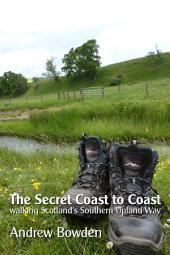 The Secret Coast to Coast: Walking Scotland's Southern Upland Way