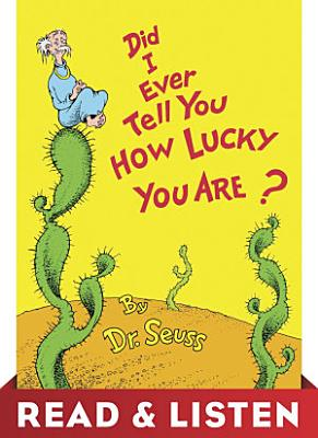 Did I Ever Tell You How Lucky You Are  Read   Listen Edition