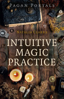 Pagan Portals - Intuitive Magic Practice