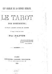 Clef absolue de la science occulte: le tarot des Bohémiens : le plus ancien livre du monde : à l'usage exclusif des initiés