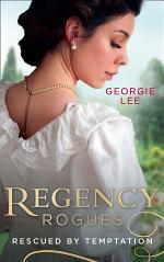 Regency Rogues: Rescued By Temptation: Rescued from Ruin / Miss Marianne's Disgrace