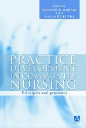 Practice Development in Community Nursing: Principles and Processes