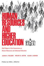 Human Resources and Higher Education: Staff Report on the Commission on Human Resources and Advanced Education