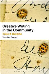 Creative Writing in the Community: A Guide