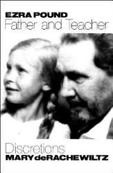 Ezra Pound Father And Teacher Book PDF