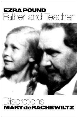 Ezra Pound  Father and Teacher