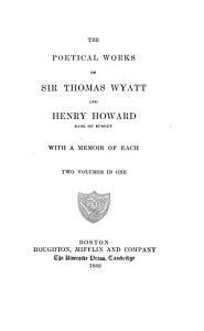 The Poetical Works of Sir Thomas Wyatt and Henry Howard  Earl of Surrey PDF