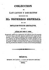 Colección de las leyes y decretos expedidos por el Congreso General de los Estados-Unidos Mejicanos, en los años de 1829 y 1830