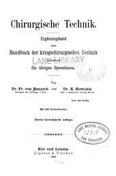 Chirurgische Technik: Ergänzungsband zum Handbuch der kriegschirurgischen Technik enthaltend die übrigen Operationen