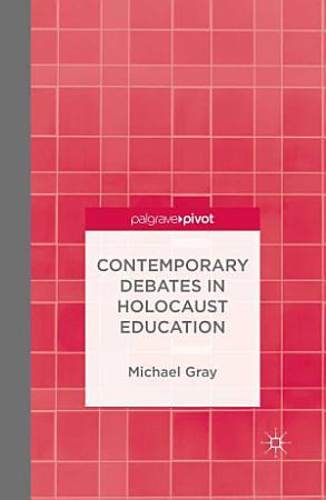 Contemporary Debates in Holocaust Education PDF
