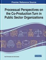 Processual Perspectives on the Co Production Turn in Public Sector Organizations PDF