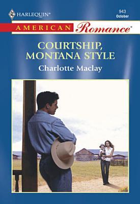 Courtship  Montana Style  Mills   Boon American Romance  PDF