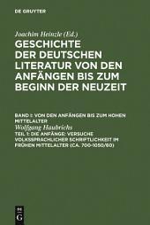 Die Anfänge: Versuche volkssprachiger Schriftlichkeit im frühen Mittelalter (ca. 700-1050/60): Ausgabe 2