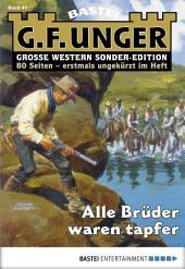 G. F. Unger Sonder-Edition 41 - Western: Alle Brüder waren tapfer
