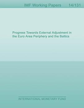 Progress Towards External Adjustment in the Euro Area Periphery and the Baltics PDF