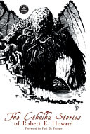 The Cthulhu Stories of Robert E  Howard PDF