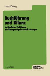 Buchführung und Bilanz: Methodische Einführung mit Übungsaufgaben und Lösungen, Ausgabe 7