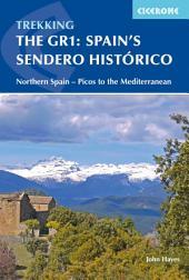 Spain's Sendero Histórico: The GR1: Northern Spain - Picos to the Mediterranean