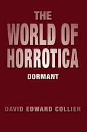 THE WORLD OF HORROTICA: DORMANT