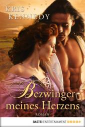 Bezwinger meines Herzens: Roman
