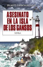 Asesinato en la Isla de los gansos: Novela