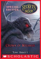 Crown of Wizards (The Secrets of Droon: Special Edition #6)