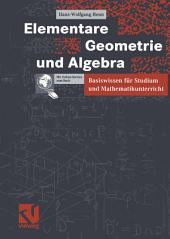 Elementare Geometrie und Algebra: Basiswissen für Studium und Mathematikunterricht
