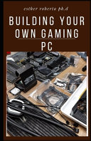 Building Your Own Gaming PC