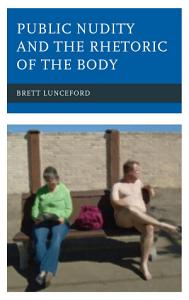 Public Nudity and the Rhetoric of the Body PDF