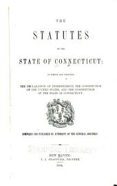 The statutes of the state of Connecticut: to which are prefixed the Declaration of Independence, the Constitution of the United States, and the constitution of the state of Connecticut