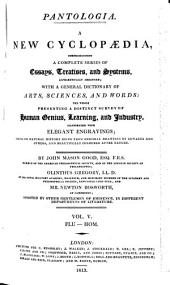 Pantologia: A New Cyclopaedia, Comprehending a Complete Series of Essays, Treatises, and Systems, Alphabetically Arranged; with a General Dictionary of Arts, Sciences and Words ... Illustrated with Engravings, Those on History Being from Original Drawings by Edwards and Others ...