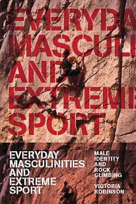 Everyday Masculinities and Extreme Sport PDF