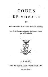 Oeuvres de C. A. Demoustier: Cours de morale et opuscules en vers et en prose, Volume1
