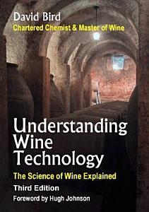 Understanding Wine Technology  3rd Edition
