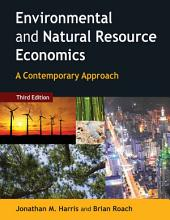 Environmental and Natural Resource Economics: A Contemporary Approach, Edition 3