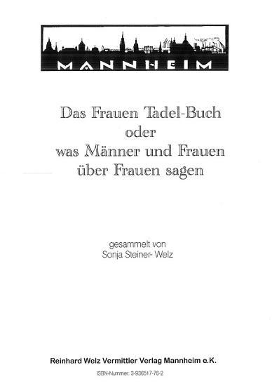 Das Frauen Tadel Buch oder was M  nner und Frauen   ber Frauen sagen PDF