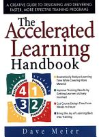 The Accelerated Learning Handbook  A Creative Guide to Designing and Delivering Faster  More Effective Training Programs PDF