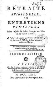 Retraite spirituelle, ou Entretiens familiers selon l'esprit de Saint-François de Sales & de Sainte Chantal