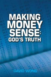 MAKING MONEY SENSE: GOD'S TRUTH