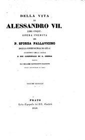 Vita di Alessandro VII,... libri cinque del cardinale Sforza Pallavicino,... con discorso di Pietro Giordani su la vita e su le opere dell' autore...