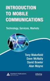 Introduction to Mobile Communications: Technology, Services, Markets: Technology, Services, Markets