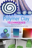 The Polymer Clay Techniques PDF