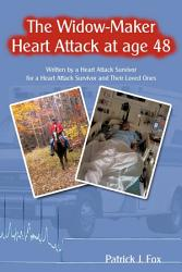 The Widow Maker Heart Attack At Age 48 Book PDF