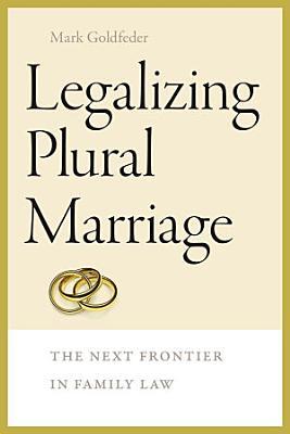 Legalizing Plural Marriage PDF